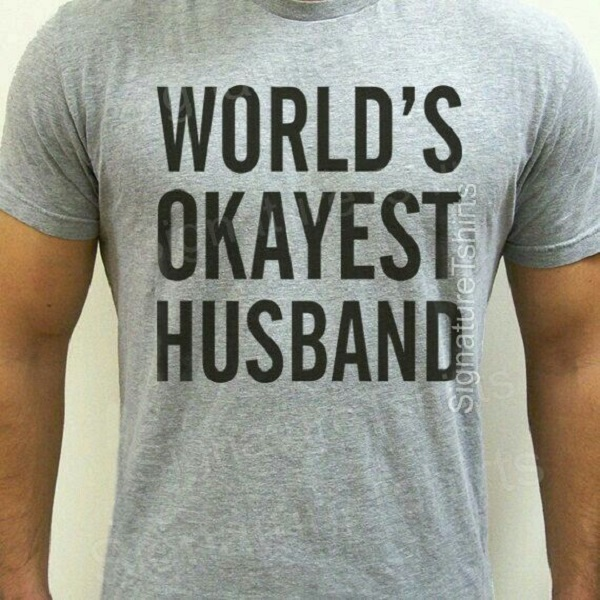 Okayest husband!